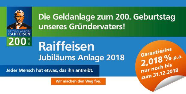 Raiffeisen Jubiläums Anlage 2018 - Die Geldanlage zum 200. Geburtstag unseres Gründervaters