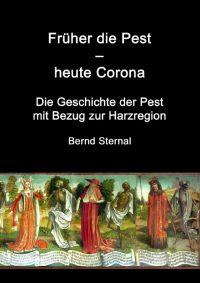 """Weiterlesen: Buchneuerscheinung """"Früher die Pest - heute Corona: Die Geschichte der Pest mit regionalem Bezug..."""